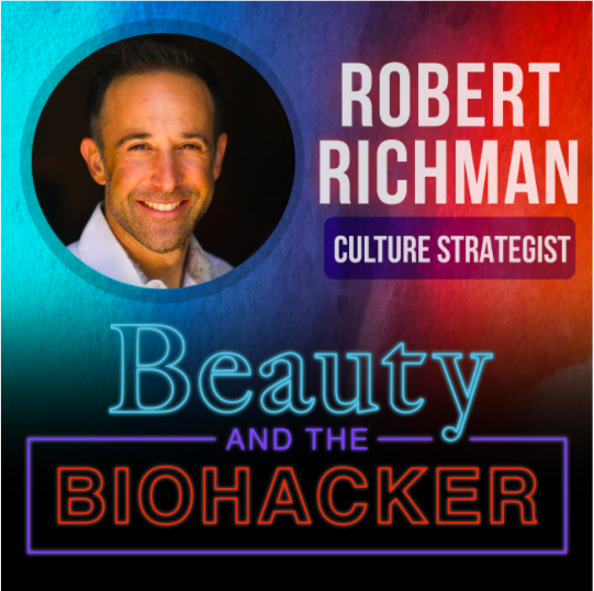 The Power of Self-Transformation with Robert Richman, Cultural Strategist